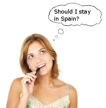 Should I stay in Spain?